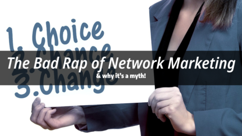 The Bad Rap of Network Marketing & why it's a myth!